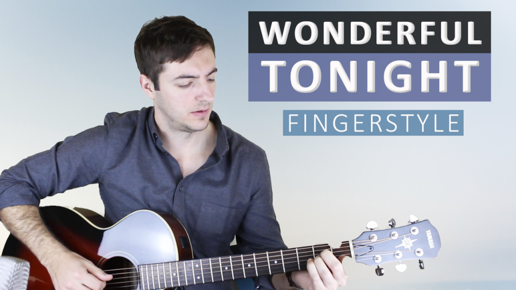 Wonderful Tonight By Eric Clapton Fingerstyle Guitar Lesson