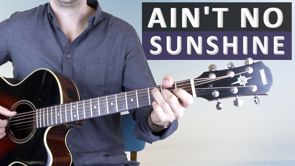 Aint No Sunshine By Bill Withers Fingerstyle Guitar Lesson