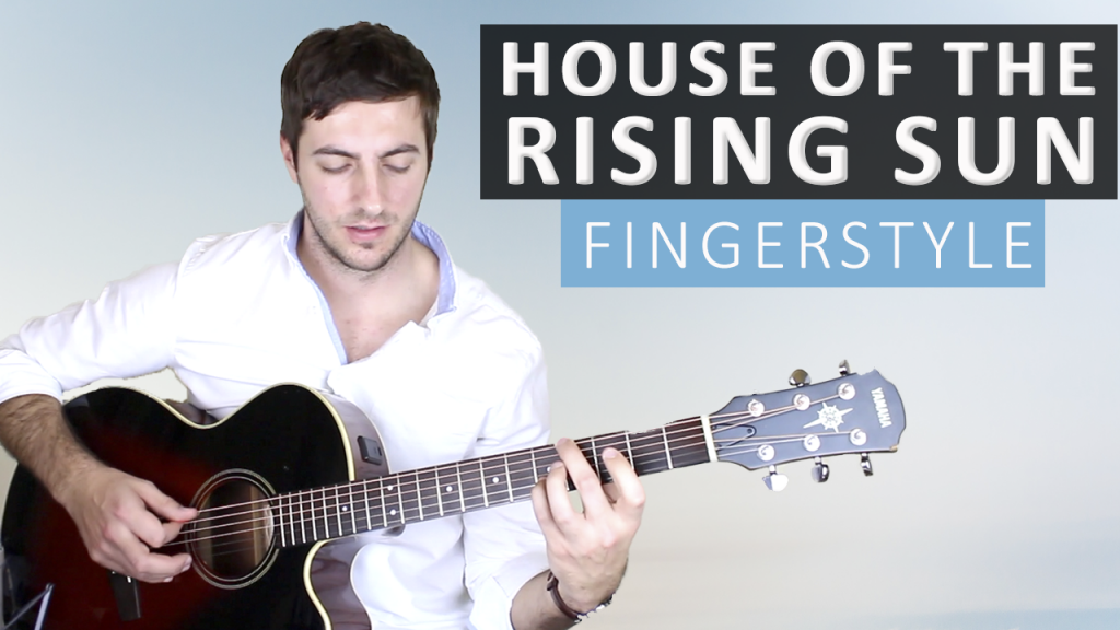 House Of The Rising Sun By The Animals Fingerstyle Guitar Lesson