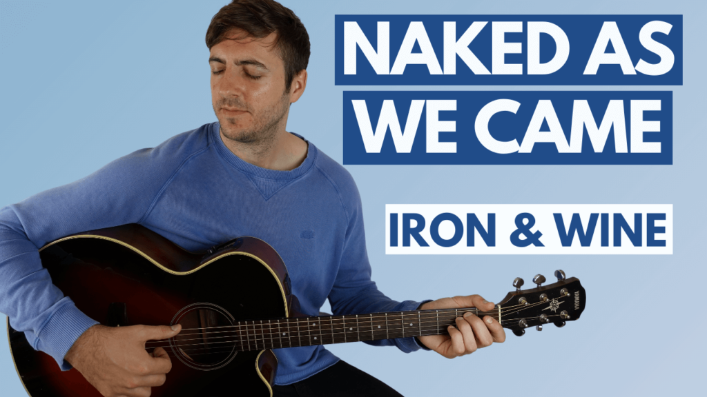 Naked as we Came Fingerstyle Guitar Lesson