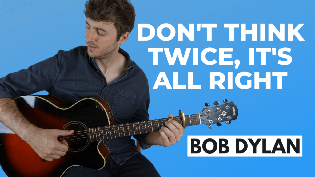 Don't think Twice It's Alright guitar lesson