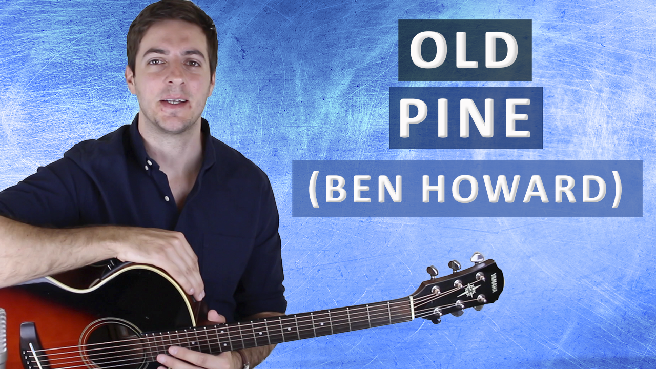 Old Pine by Ben Howard