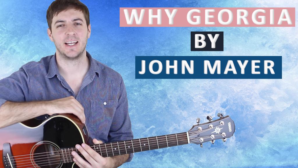 Why Georgia (John Mayer)