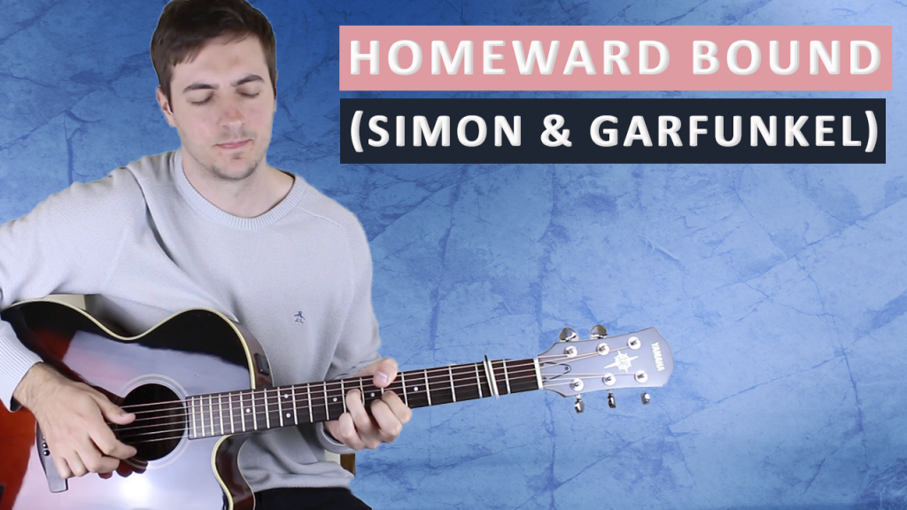 Homeward Bound by Simon & Garfunkel (Fingerstyle Guitar Lesson)