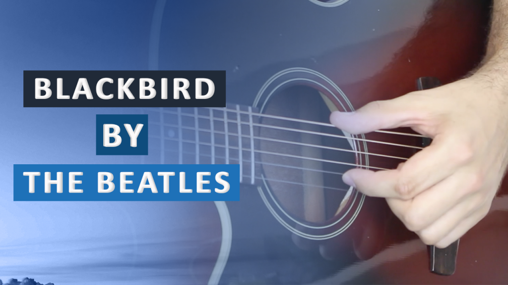 Blackbird By Paul Mccartney Fingerstyle Guitar Lesson