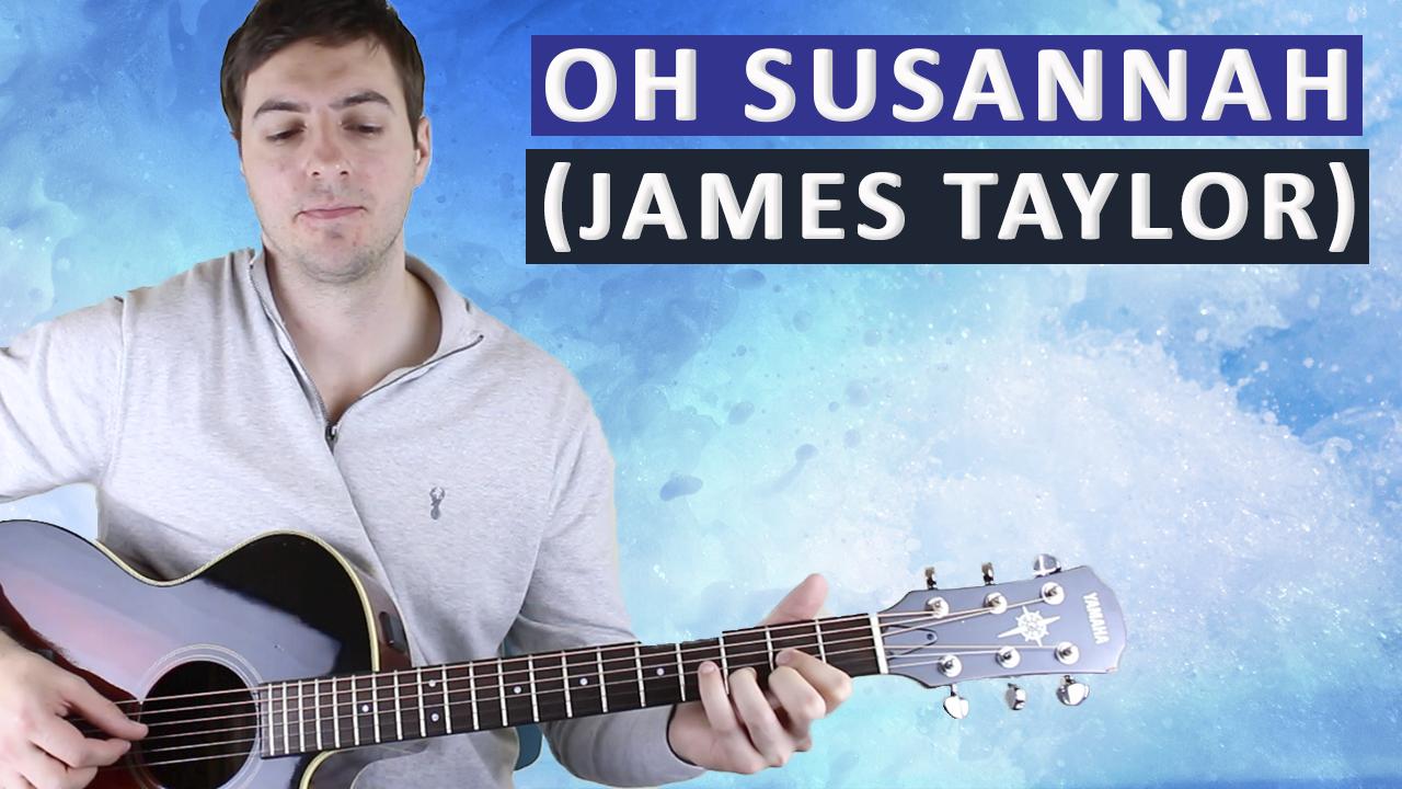 Oh susannah (James Taylor)