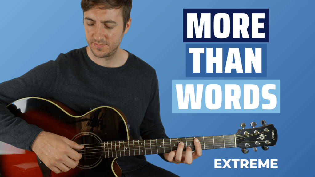 More Than Words Guitar Lesson