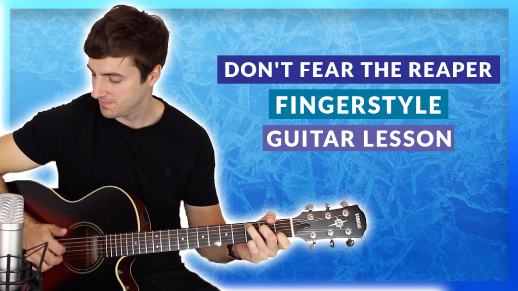 Don't Fear The Reaper by Blue Öyster Cult (Fingerstyle Guitar Lesson)