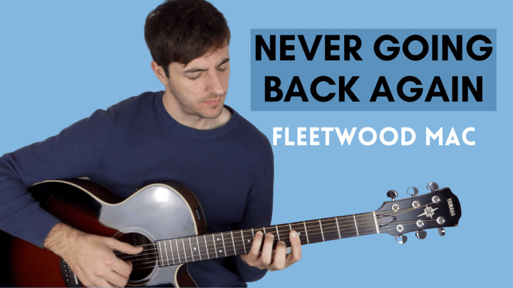 Never Going Back Again guitar lesson