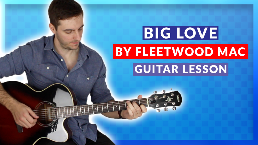 Big Love Guitar Lesson