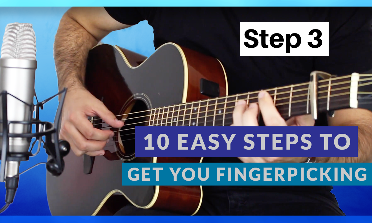 10 Easy Steps to Get Your Fingerpicking Step 3