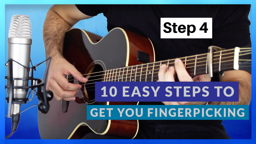 10 Easy Steps to Get You Fingerpicking Step 4
