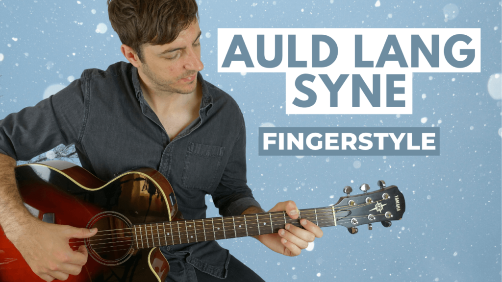 Auld Lang Syne 2020 Guitar Lesson
