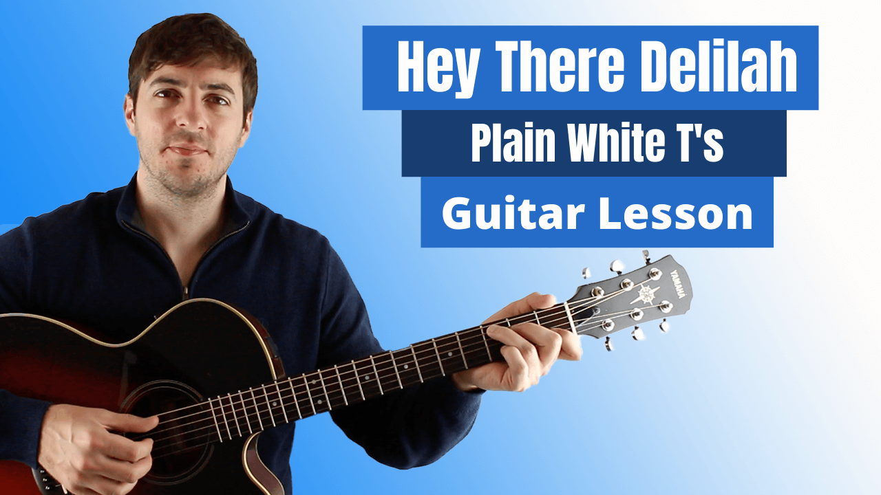 Hey There Delilah Guitar Lesson