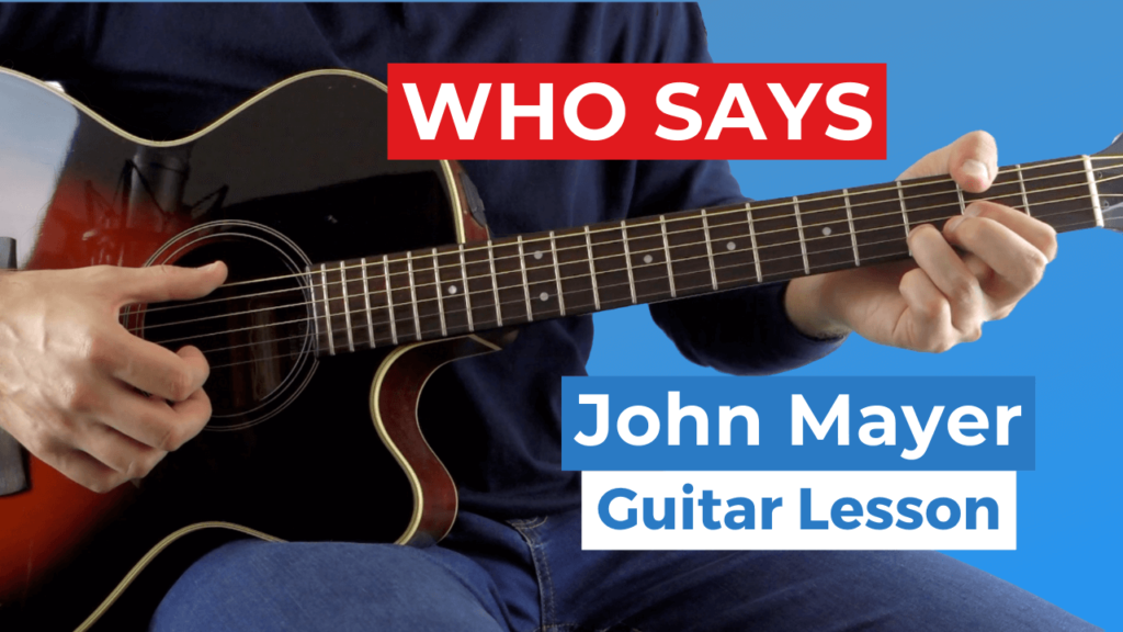 Who Says John Mayer Guitar Lesson
