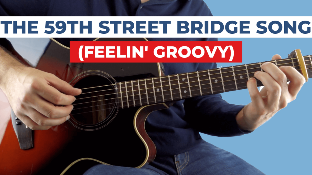 The 59th Street Bridge Song Guitar Lesson