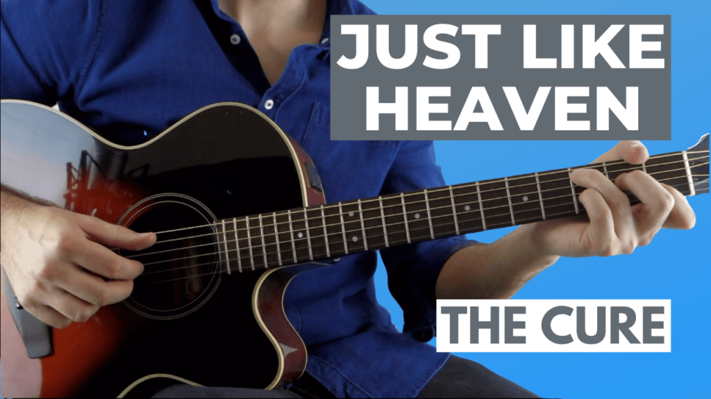 Just Like Heaven Guitar Lesson