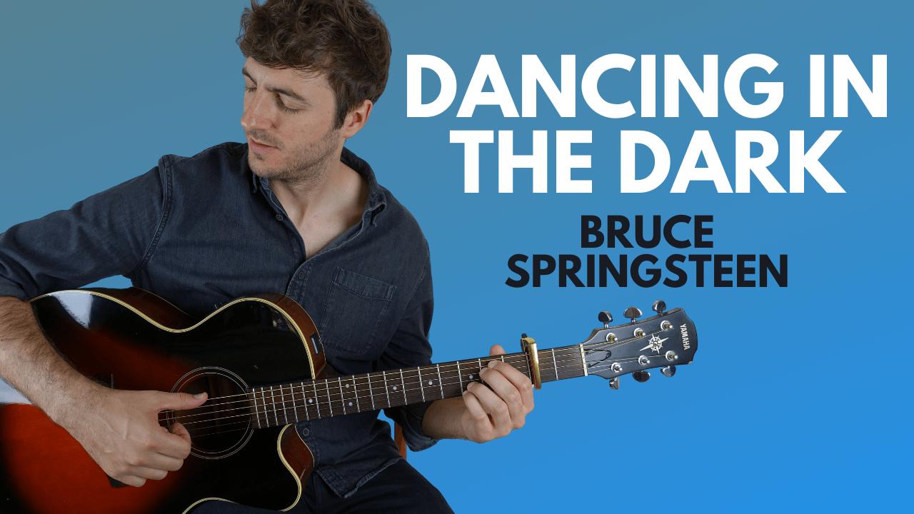 Dancing in the Dark Guitar Lesson