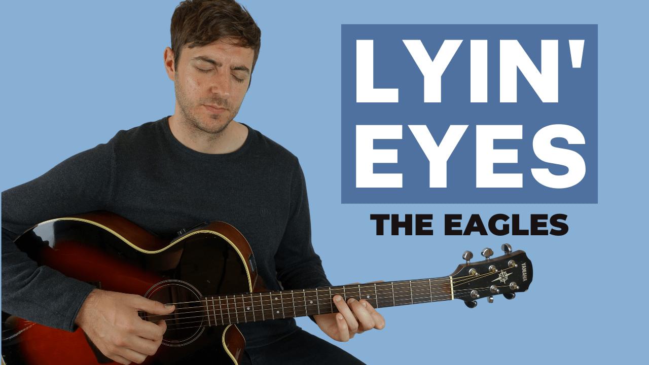 Lyin' Eyes Guitar Lesson
