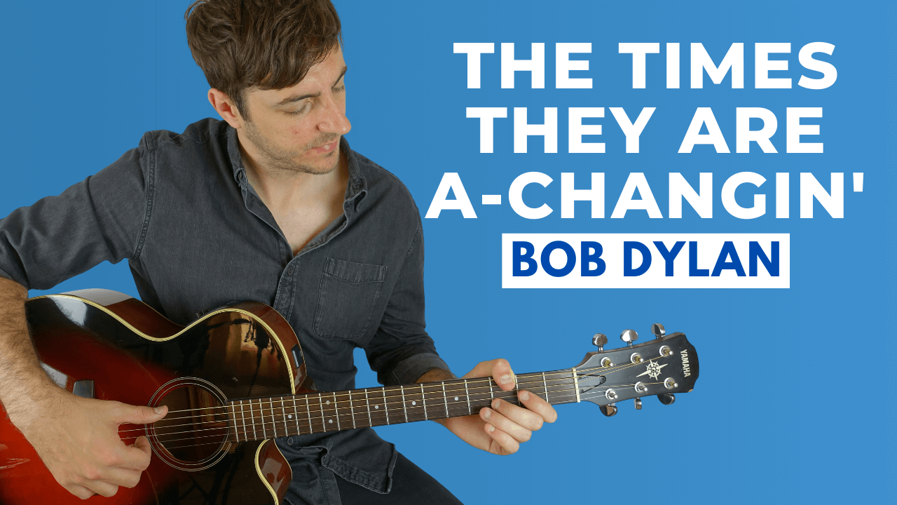 The Times They Are A-Changin' Guitar Lesson